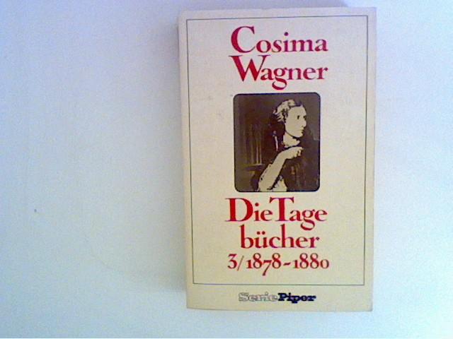 Die Tagebücher, Bd. 3: 1878 - 1880 Bd. 3 - Gregor-Dellin, Martin und Dietrich Mack