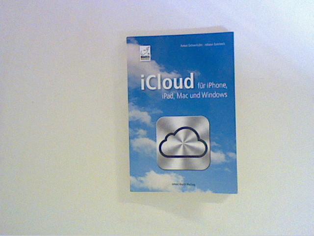 iCloud - für iPhone, iPad, Mac und Windows - Szierbeck, Johann und Anton Ochsenkühn
