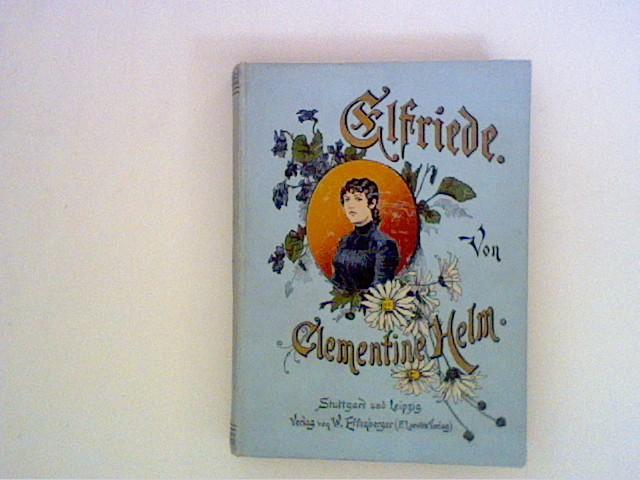 Elfriede. Erzählung für die Jugend: Helm, Clementine: