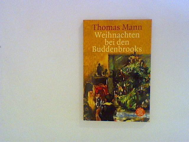 Weihnachten bei den Buddenbrooks: Mann, Thomas: