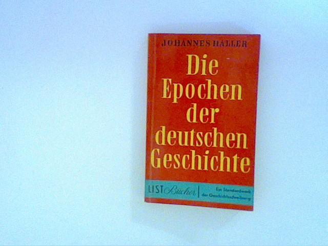 Die Epochen der Deutschen Geschichte.: Haller, Johannes: