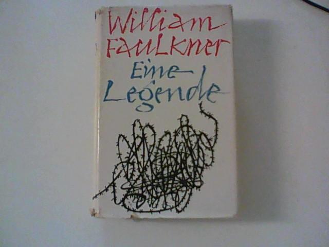 Eine Legende: Faulkner, William:
