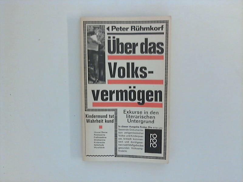 Über das Volksvermögen : Exkurse in den literarischen Untergrund. rororo ; 1180 - Rühmkorf, Peter