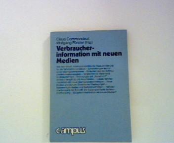 Verbraucherinformation mit neuen Medien - Commandeur, Claus und Wolfgnag [Hrsg.] Förster