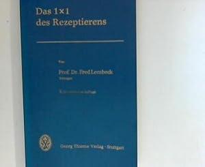 Das 1 x 1 [Einmaleins] des Rezeptierens.: Lembeck, Fred: