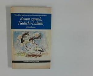 Komm zurück, Hadschi-Laklak : Eine Oberwallmenacher Storchengeschichte.: Basan, Walter: