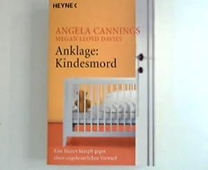 Anklage: Kindesmord : eine Mutter kämpft gegen: Cannings, Angela und