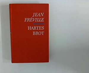 Hartes Brot : Roman. Jean Fréville. [Aus: Fréville, Jean und
