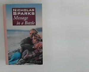 Message in a bottle. Petersen-Taschenbücher ; Bd.: Sparks, Nicholas: