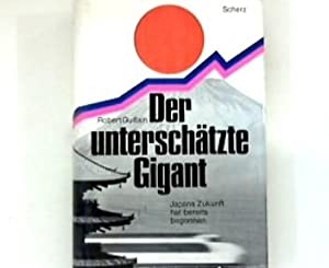 Der unterschätzte Gigant : Japans Zukunft hat: Guillain, Robert: