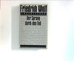 Der Sprung durch den Tod : Erzählungen.: Wolf, Friedrich: