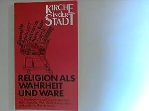Religion als Wahrheit und Ware (Kirche in: Hauschild, Wolf-Dieter und