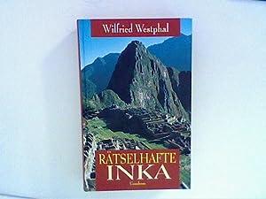 Rätselhafte Inka.: Westphal, Wilfried: