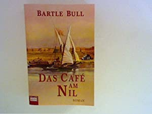 Das Café am Nil : Roman aus: Bull, Bartle: