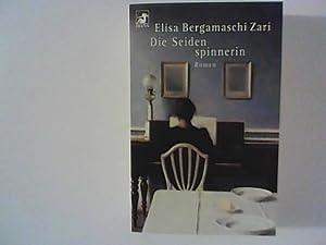 Die Seidenspinnerin : Roman.: Bergamaschi Zari, Elisa: