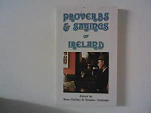 Proverbs & Sayings of Ireland: Gaffney, Sean and