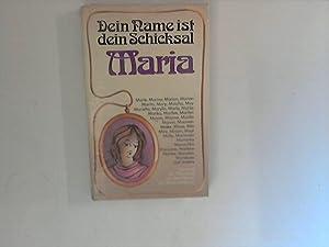 Dein Name ist dein Schicksal : Maria: Horakova, Dana: