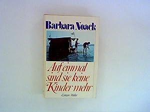 Auf einmal sind sie keine Kinder mehr: Noack, Barbara: