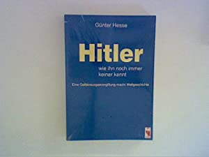 Hitler, wie ihn noch immer keiner kennt: Hesse, Günter: