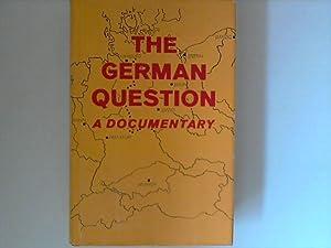The German question : a documentary: Hubatsch, Walther [Hrsg.]: