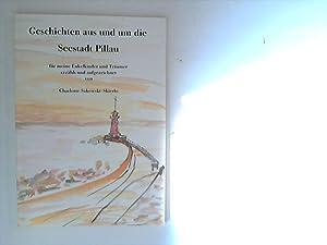 Geschichten aus und um die Seestadt Pillau.: Sakowski-Skierlo, Charlotte:
