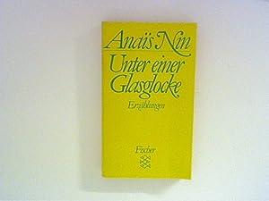 Unter einer Glasglocke : Erzählungen. Hrsg. u.: Nin, Anaïs: