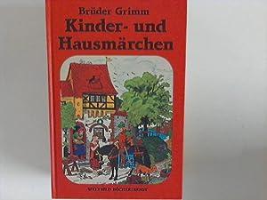 Kinder- und Hausmärchen : Gesamtausgabe ; Mit: Grimm, Die Gebrüder: