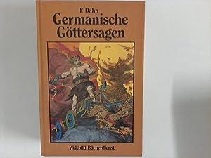 Germanische Göttersagen : Götter-, Nordmänner- und Heldengesänge: Felix, (Hrsg.) Dahn: