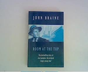 Room at the top - The bestselling: Braine, John: