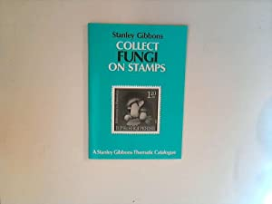 Collect Fungi on Stamps. A Stanley Gibbons thematic catalogue.