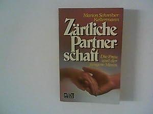 Zärtliche Partnerschaft : Die Frau und der: Schreiber-Kellermann, Marion: