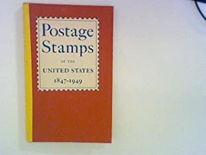 Postage Stamps of the United States 1847-1949. Issued by the Post Office Department from July 1. ...