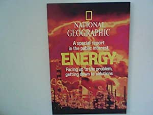 National Geographic A special Report in the Public interest Energy Facing up to the Problem, gett...