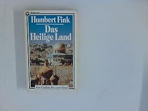 Das Heilige Land : von Galiläa bis: Fink, Humbert: