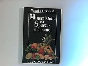 Mineralstoffe und Spurenelemente.: Geiss, Heide Marie