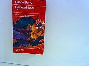 Der Waldläufer : ein Roman von Jägern,: Ferry, Gabriel: