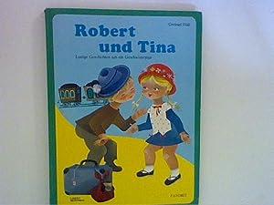 Robert und Tina - Lustige Geschichten um: Gertrud, Düll:
