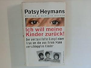 Ich will meine Kinder zurück! Der verzweifelte: Heymans, Patsy und