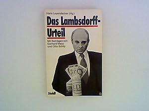 Das Lambsdorff-Urteil. Mit Beitr. von Gerhard Mauz: Leyendecker, Hans [Hrsg.]: