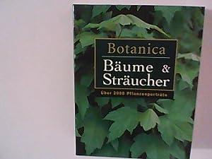 Botanica: Bäume und Sträucher. Über 2000 Pflanzenportraits: Cheers, Gordon (Hrsg.):