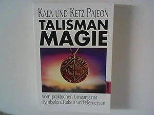 Talisman-Magie : vom praktischen Umgang mit Symbolen,: Pajeon, Kala und