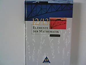 Elemente der Mathematik : Grundkurs 12/13 Unter: Griesel, Heinz Hrsg.