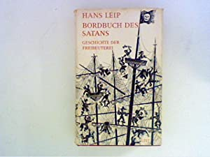 Bordbuch des Satans : Geschichte der Freibeuterei: Leip, Hans: