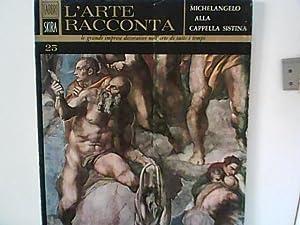 L' Arte Racconta Nr. 25, Michelangelo alla: Bottari, Stefano: