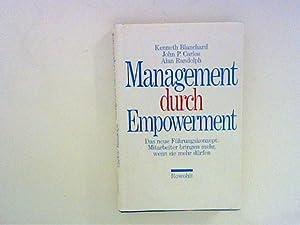 Management durch Empowerment : Das neue Führungskonzept: Blanchard, Kenneth H.,