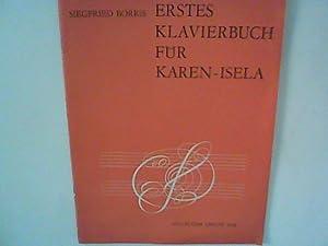 Erstes Klavierbuch für Karen-Isela: Borris, Siegfried:
