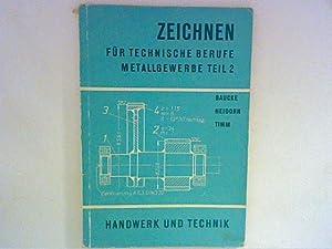 Zeichnen für technische Berufe: Metallgewerbe ; Lehrbuch: Baucke, Otto, Hans