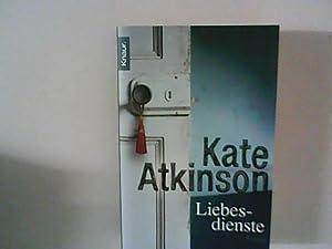 Liebesdienste: Roman: Atkinson, Kate: