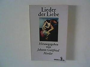 Lieder der Liebe : Die ältesten und: Herder, Johann Gottfried