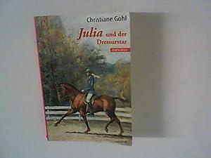 Julia und der Dressurstar: Gohl, Christiane: